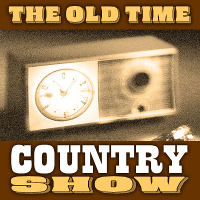 The Old Time Country Show - Episode 184
