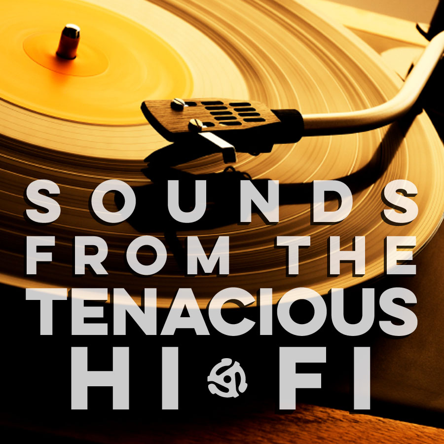 Sounds from the Tenacious Hi-Fi - Episode 86 - One Monkey Don't Stop No Show...